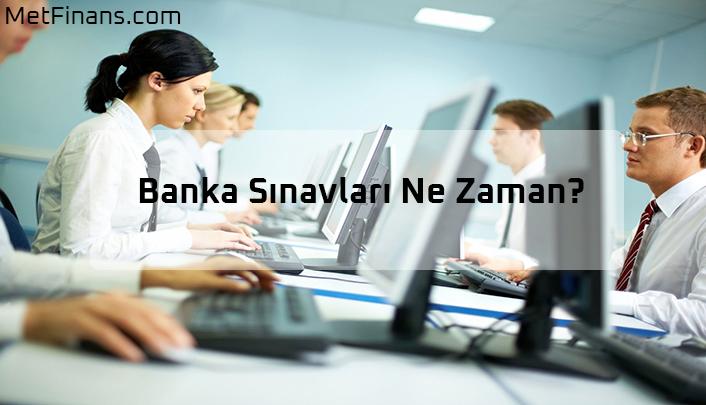 Banka Sınavları Ne Zaman Yapılacak, Hangi Sorular Sorulacak?