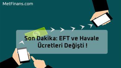 Photo of Son Dakika: EFT ve Havale Ücretleri Değişti !