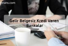 Photo of Kefilsiz Gelir Belgesiz Kredi Veren Bankalar