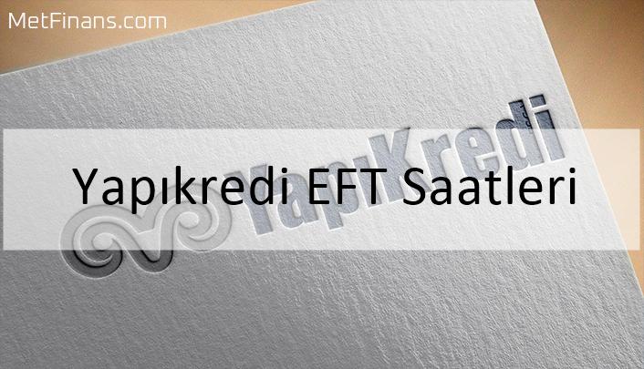 Yapıkredi EFT Saatleri