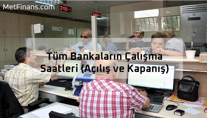 Tüm Bankaların Çalışma Saatleri