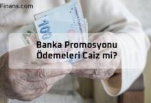 Photo of Banka Promosyonu Ödemeleri Caiz mi?
