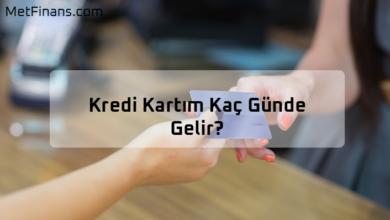 Photo of Kredi Kartım Kaç Günde Gelir?