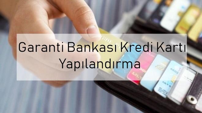 Garanti bankası kredi kartı yapılandırma