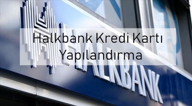 HalkBank Kredi Kartı Yapılandırma