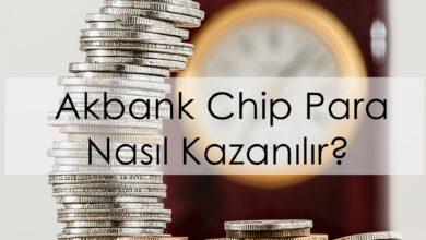 Photo of Akbank Chip Para Nasıl Kazanılır? (2020)