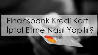 Photo of Finansbank Kredi Kartı İptal Etme Nasıl Yapılır?