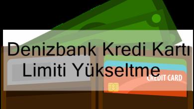 Photo of Denizbank Kredi Kartı Limiti Yükseltme