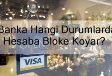 Photo of Banka Hangi Durumlarda Hesaba Bloke Koyar?