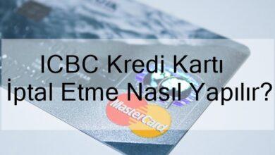 Photo of ICBC Kredi Kartı İptal Etme Nasıl Yapılır?