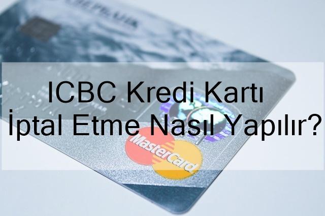 icbc kredi kartı i̇ptal etme nasıl yapılır?