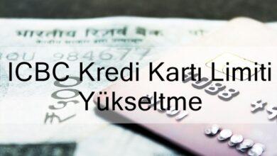 Photo of ICBC Kredi Kartı Limiti Yükseltme