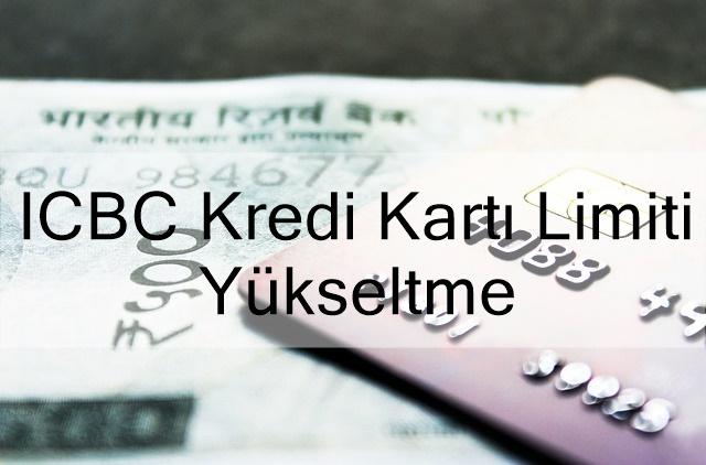 icbc kredi kartı limiti yükseltme