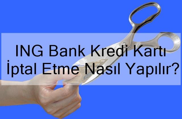 ing bank kredi kartı i̇ptal etme nasıl yapılır?