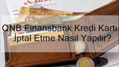 Photo of QNB Finansbank Kredi Kartı İptal Etme Nasıl Yapılır?