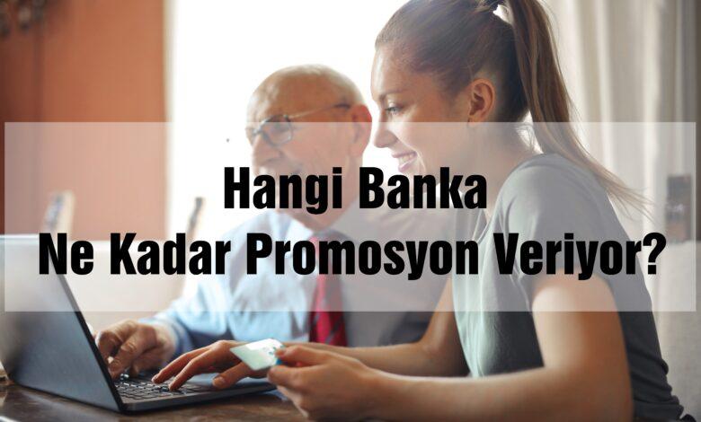 Hangi Banka Ne Kadar Promosyon Veriyor