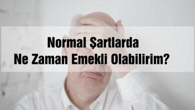 normal şartlarda ne zaman emekli olabilirim?