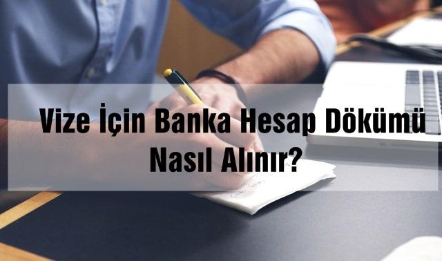 vize i̇çin banka hesap dökümü nasıl alınır?
