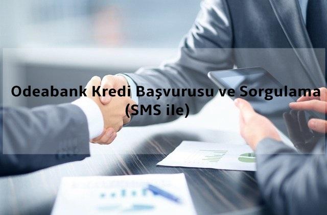 Odeabank Kredi Başvurusu ve Sorgulama (SMS ile)